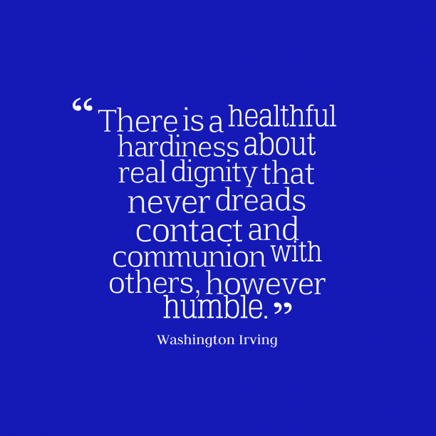 Washington Irving quote about dignity.