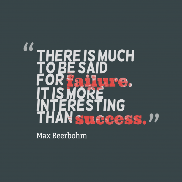Max Beerbohm quote about failure.