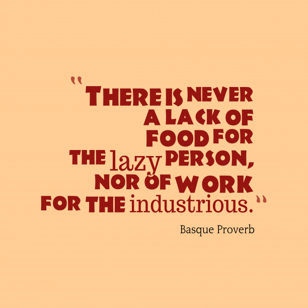 Basque Wisdom 's quote about . There is never a lack…