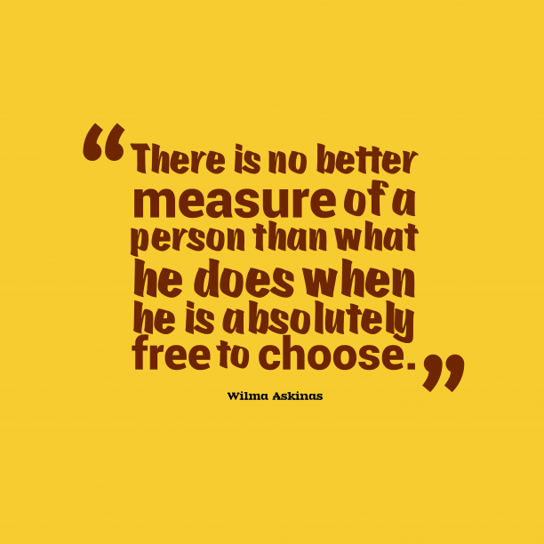 Wilma Askinas quote about choice.