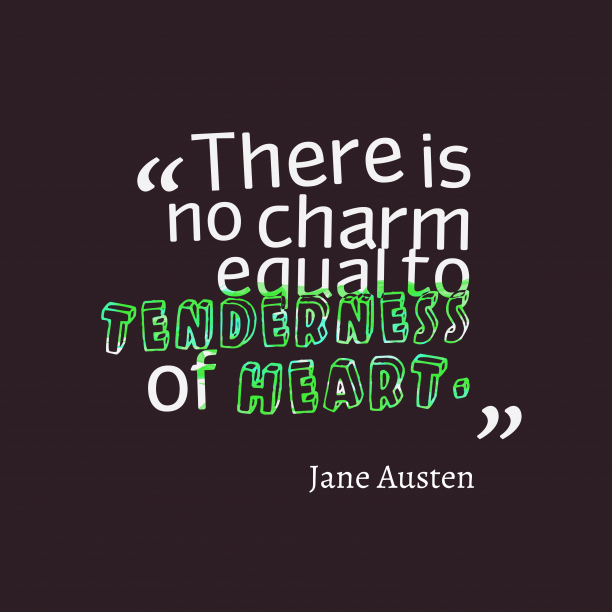 Jane Austen 's quote about . There is no charm equal…
