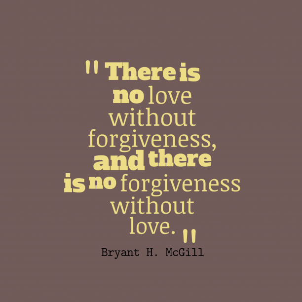 Bryant H. McGill quote about forgiveness.