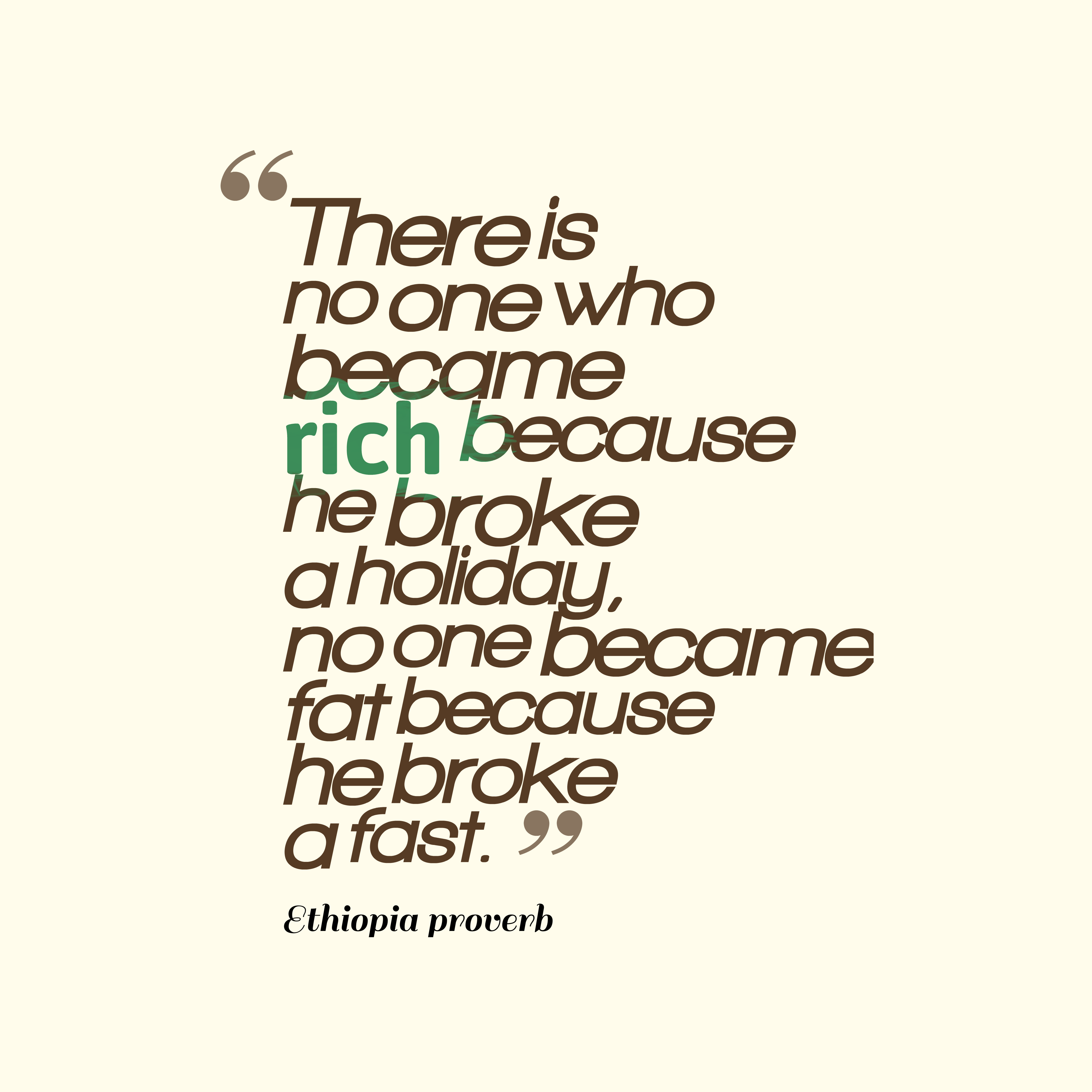 Quotes image of There is no one who became rich because he broke a holiday, no one became fat because he broke a fast.