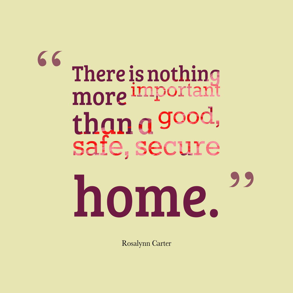Rosalynn Carterquote about home.