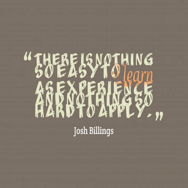 Josh Billings quote about experience.
