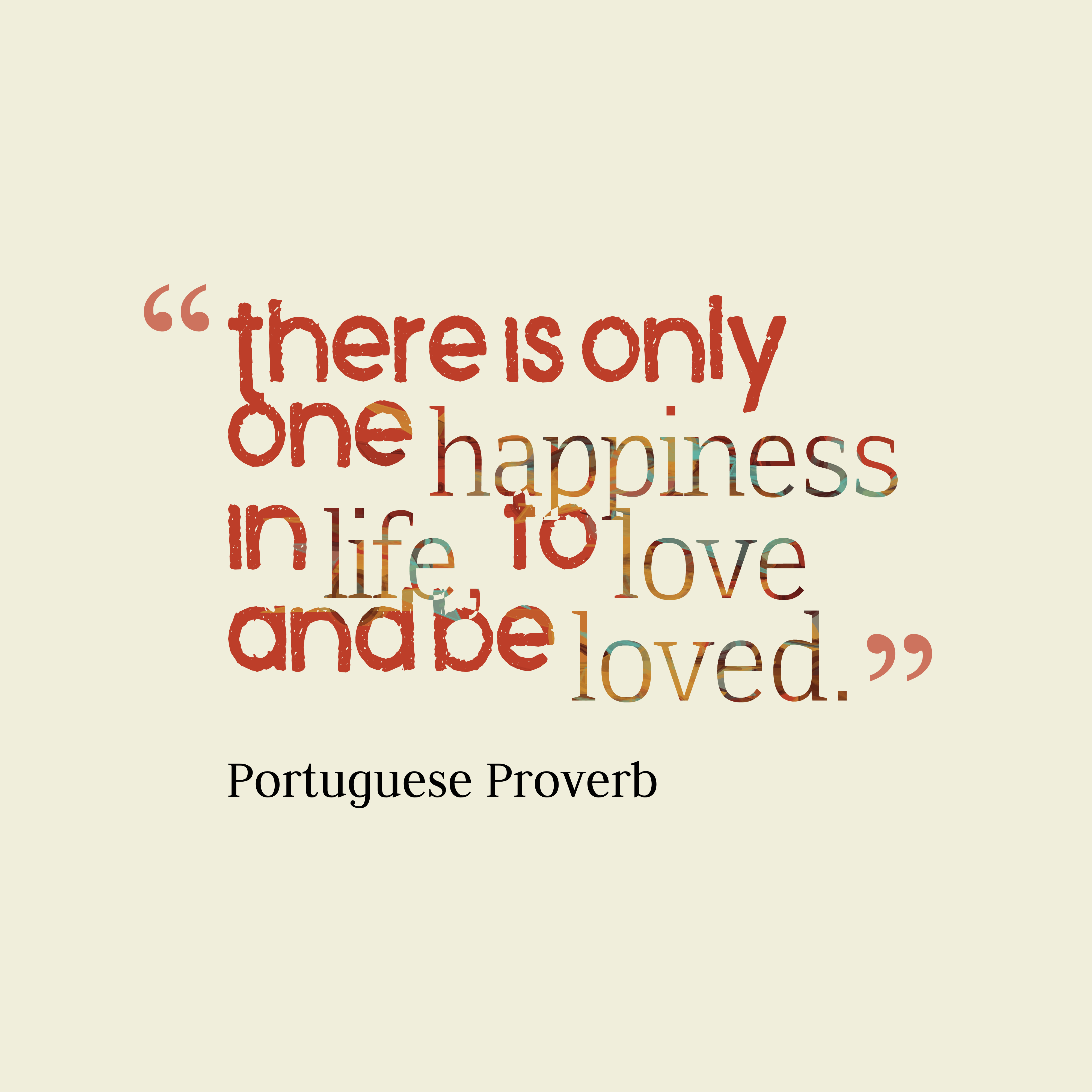 Quotes image of There is only one happiness in life, to love and be loved.