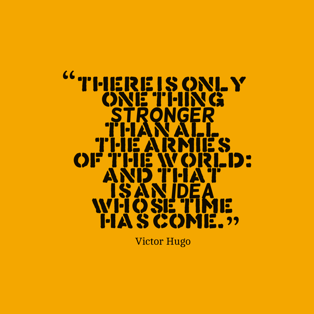 Victor Hugo quote about innovation.