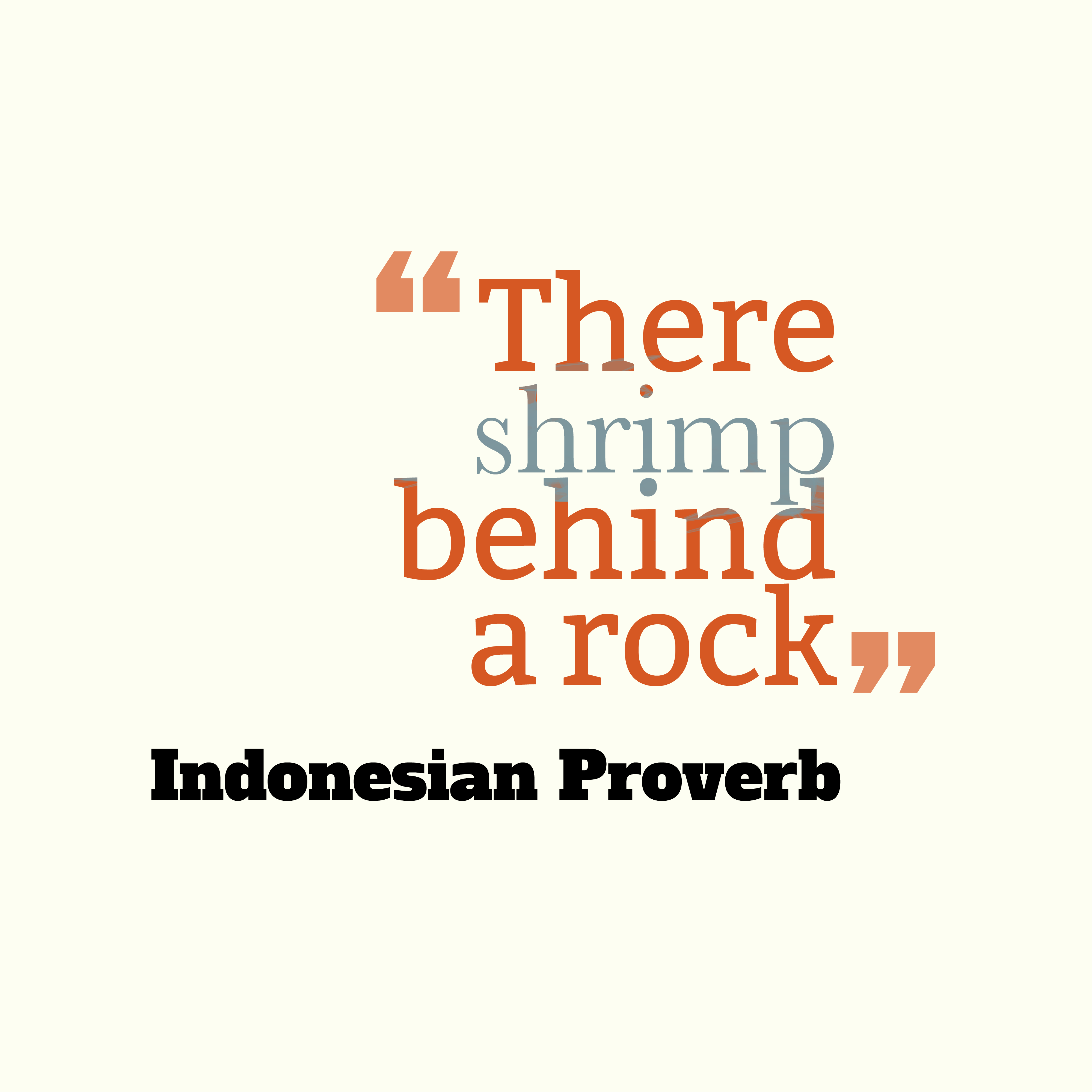 Quotes image of There shrimp behind a rock