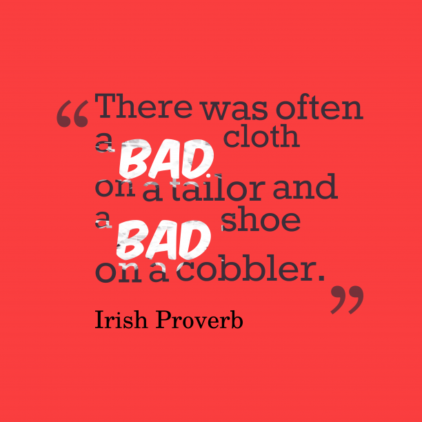 Irish Wisdom 's quote about bad. There was often a bad…
