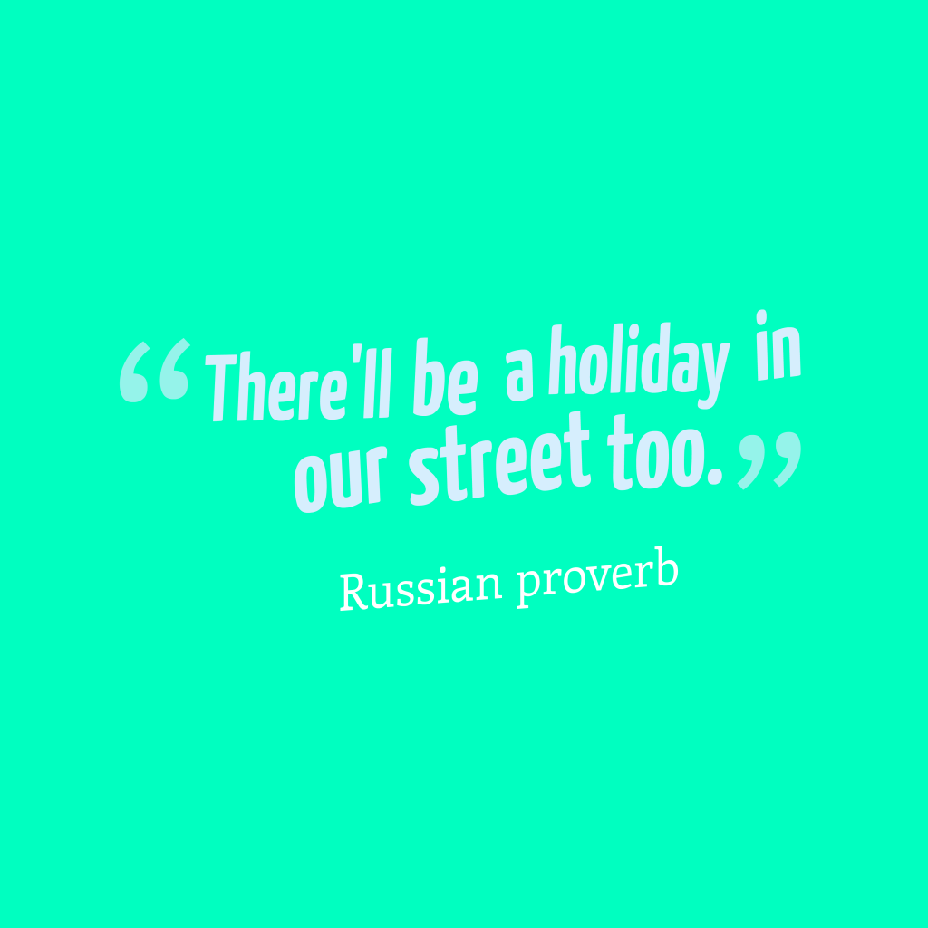 Russian proverb about lucky.
