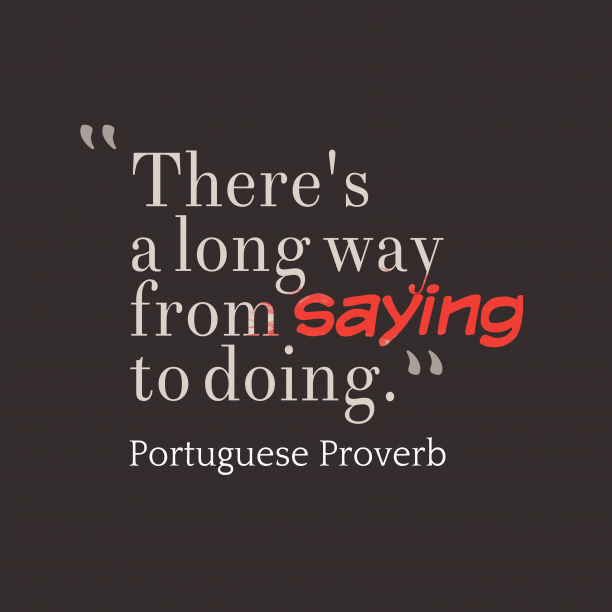 Portuguese Wisdom 's quote about . There's a long way from…