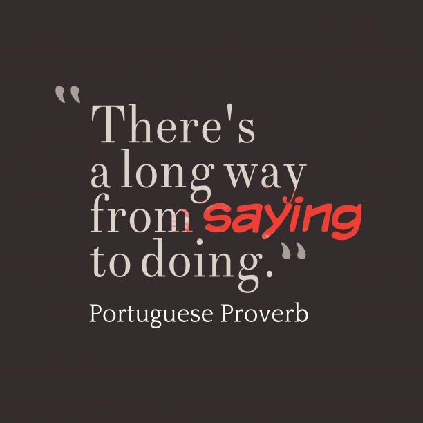 Portuguese wisdom about say.