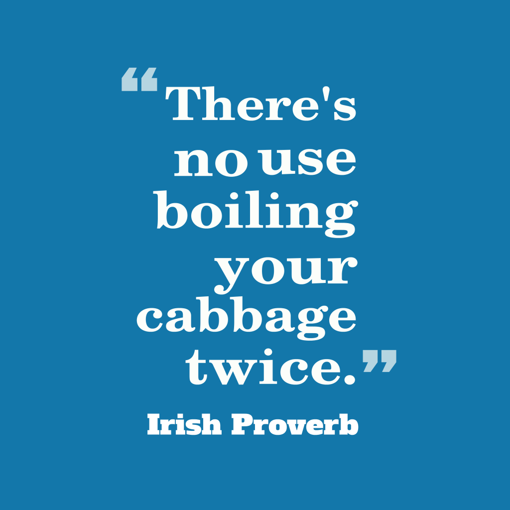 Irish proverb about worry.