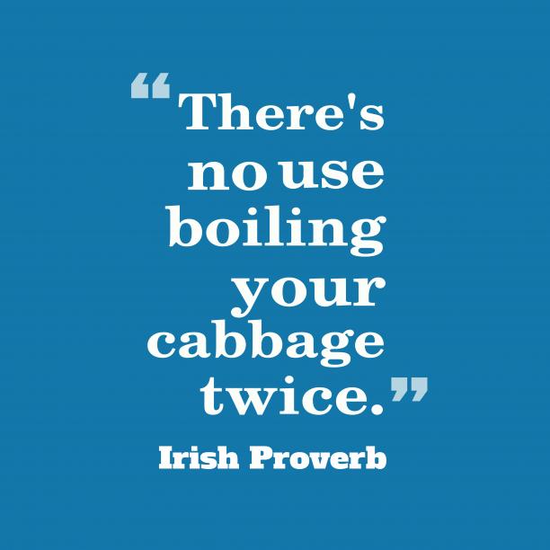 Irish wisdom about worry.