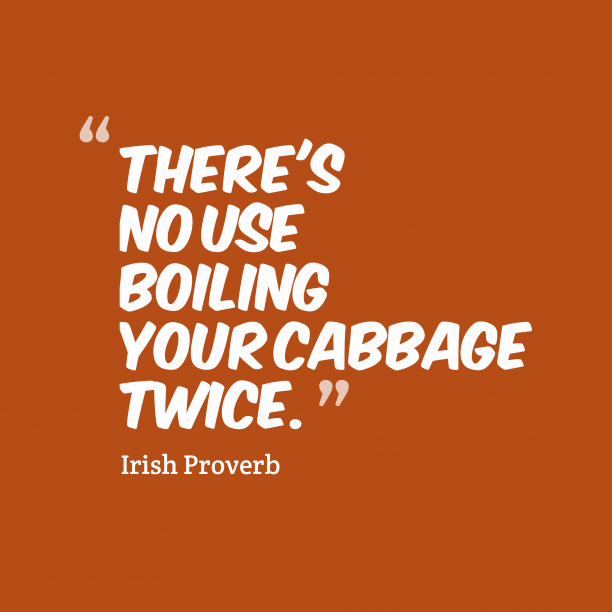 Irish wisdom about worries.