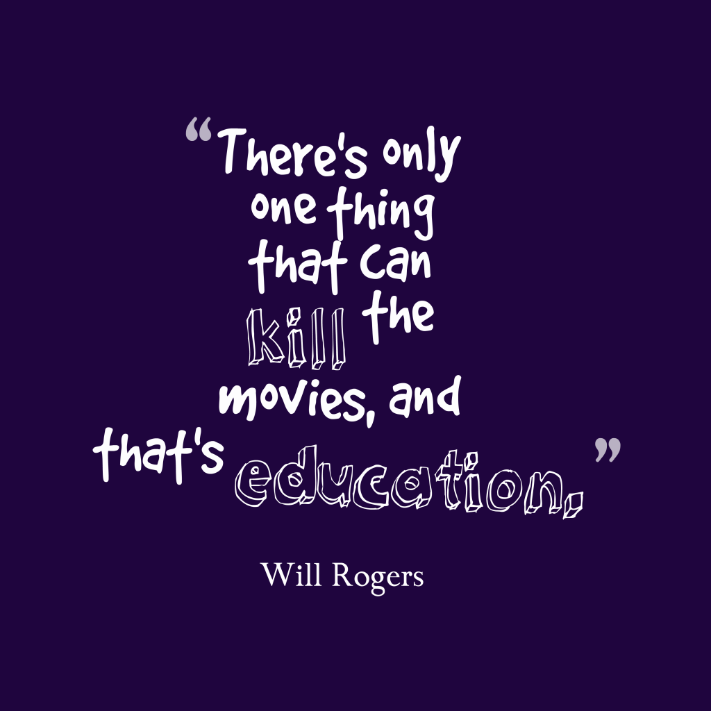 Will Rogers quote about movies.