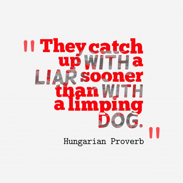 Hungarian wisdom about lie.