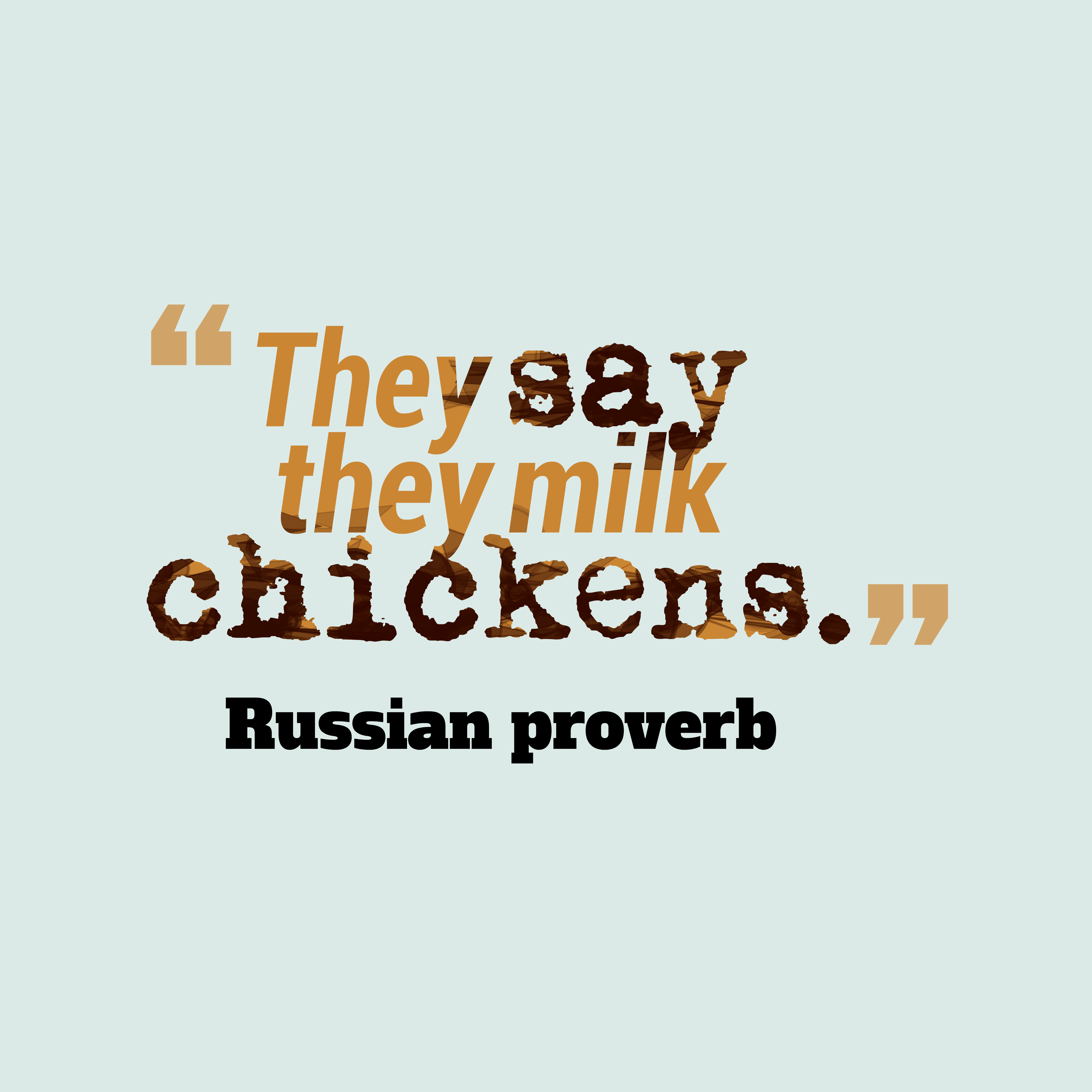 Quotes image of They say they milk chickens.