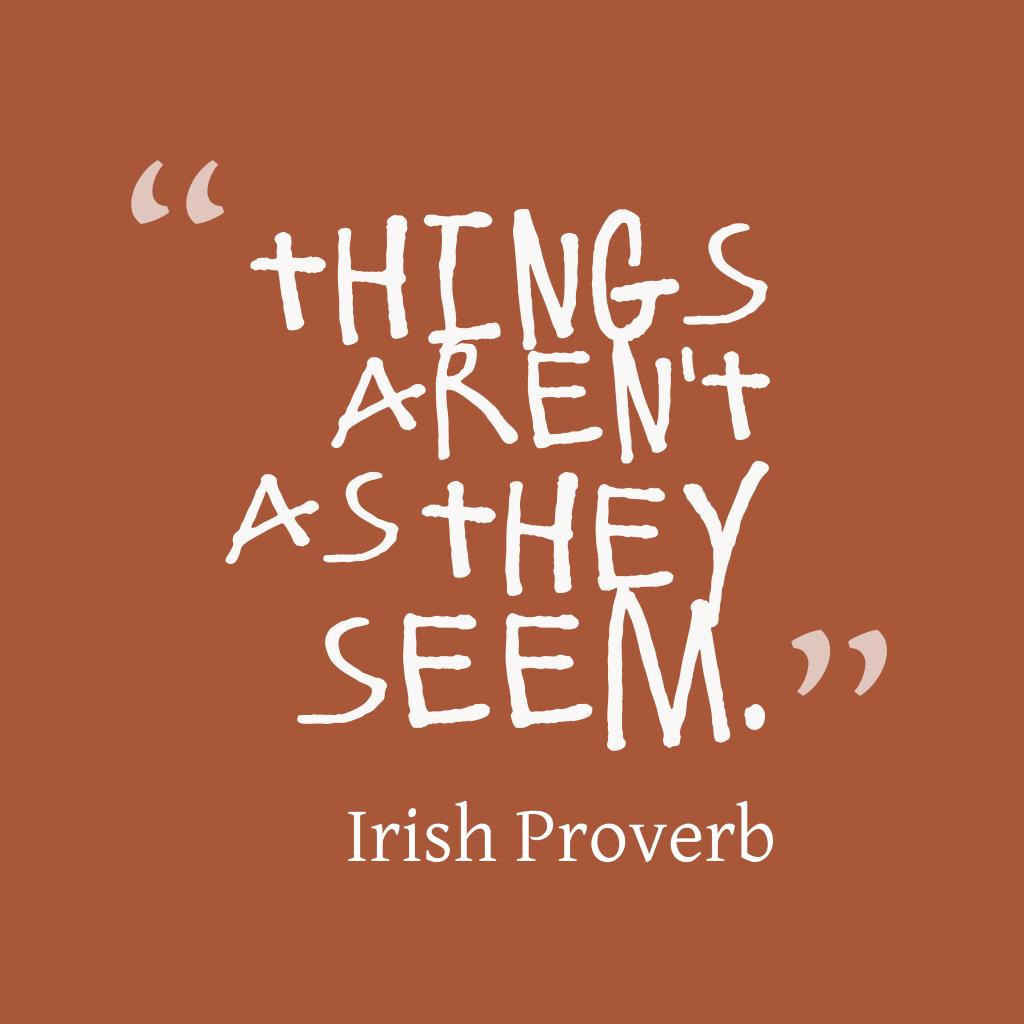 Irish proverb about judgement.
