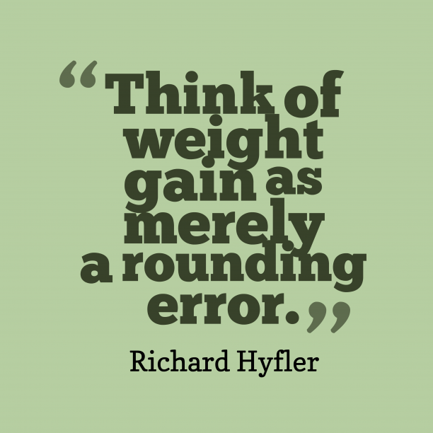 Richard Hyfler quote about food.