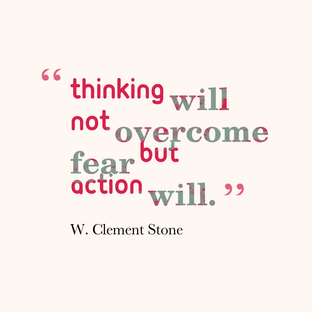 W. Clement Stone quote about fear.