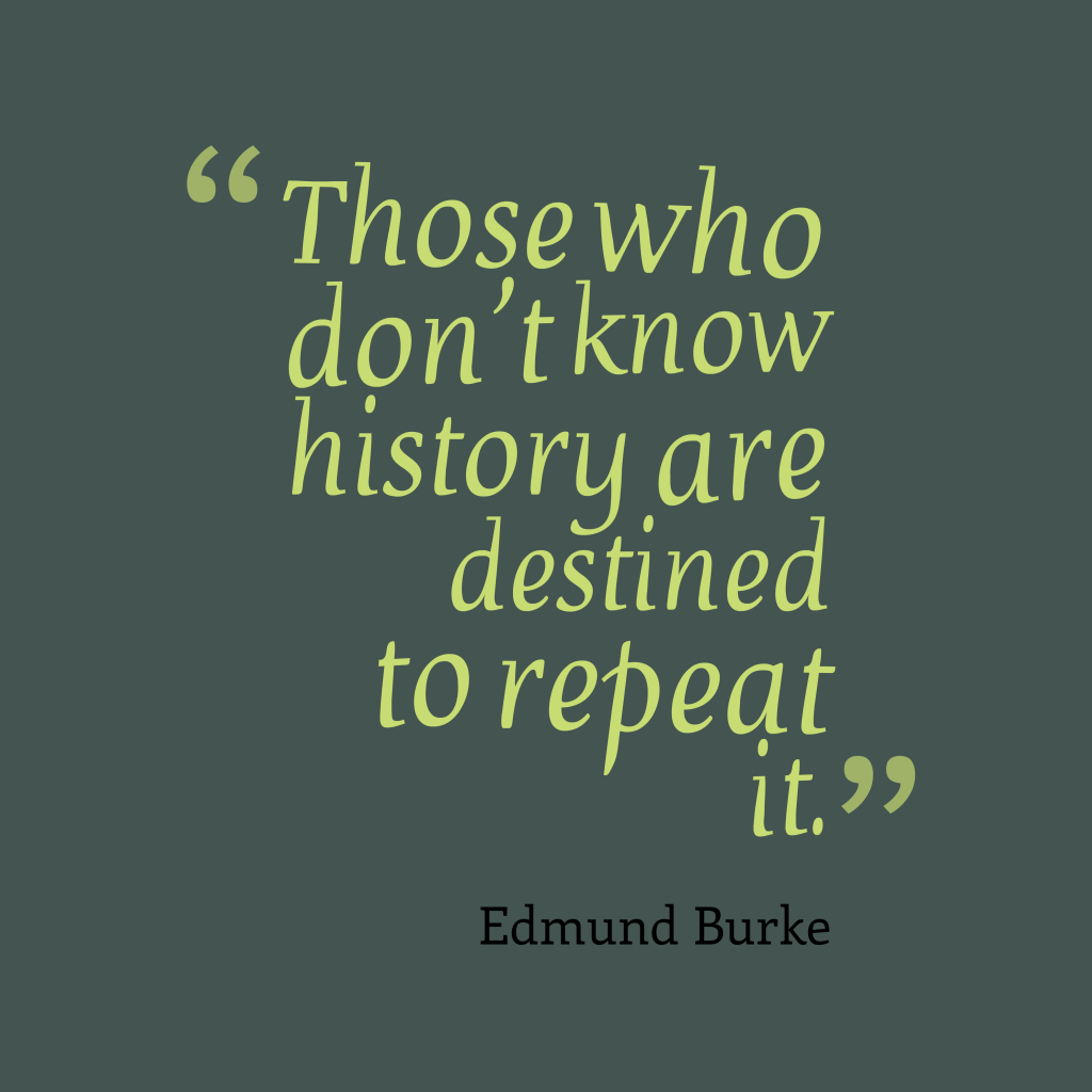 Edmund Burke quote about history.