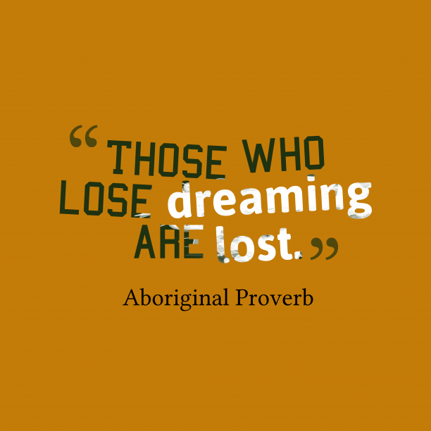 Aboriginal wisdom about dream.