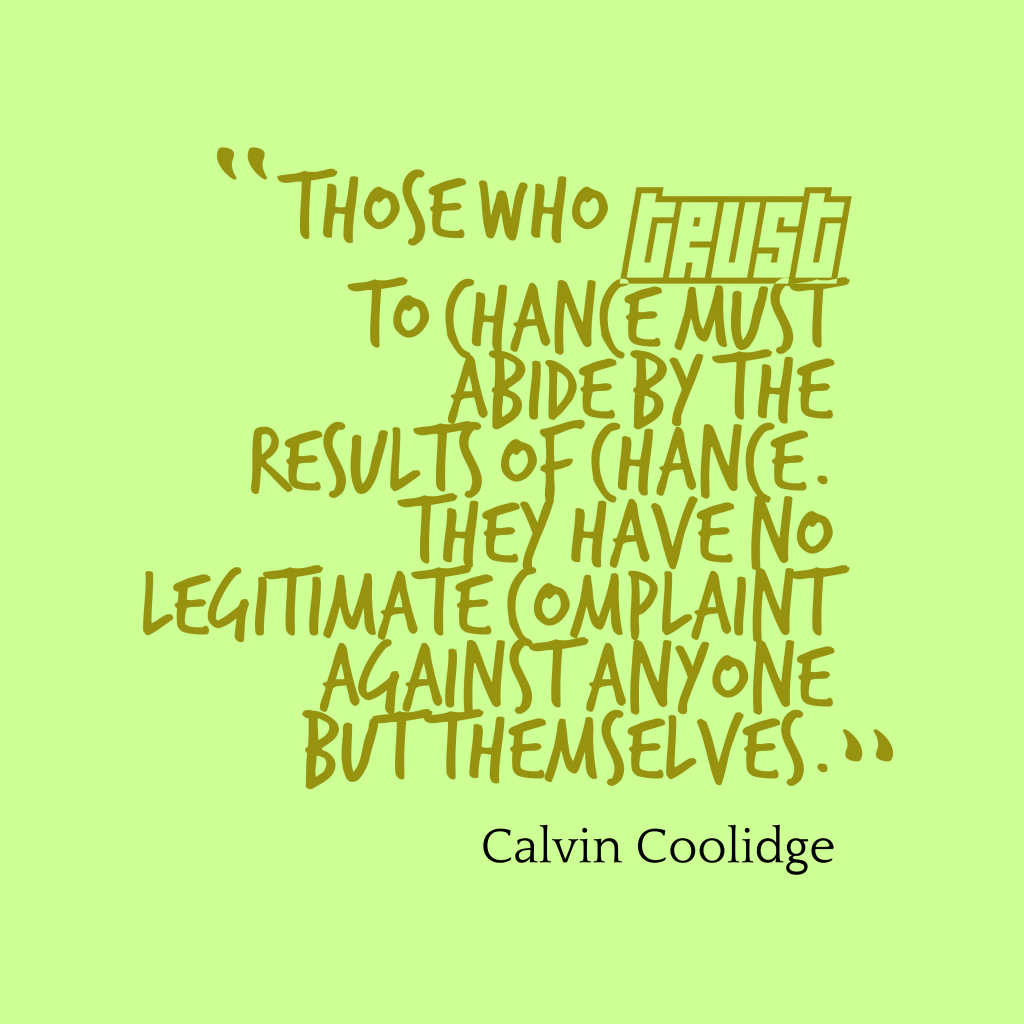 Calvin Coolidge quote about chance.