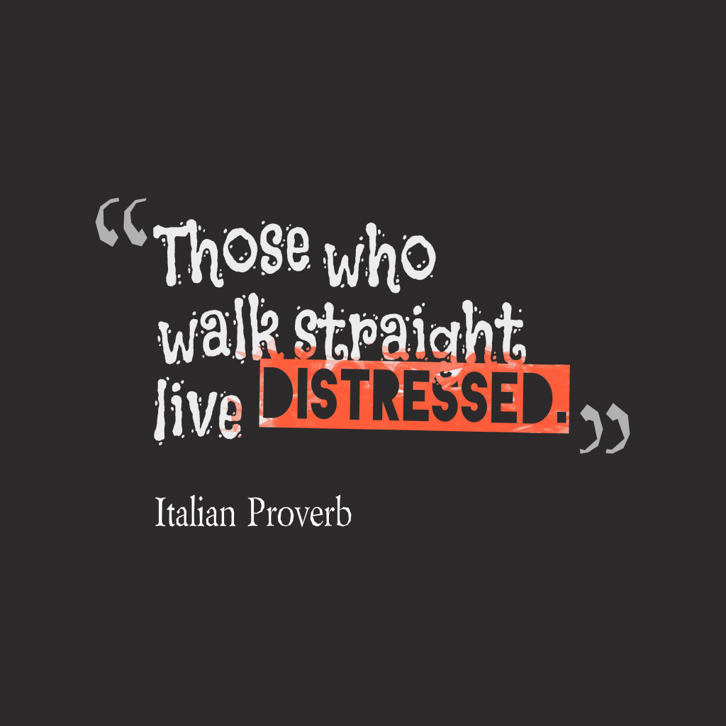Italian Proverb about right thing.