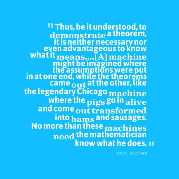 Henri Poincare 's quote about . Thus, be it understood, to…