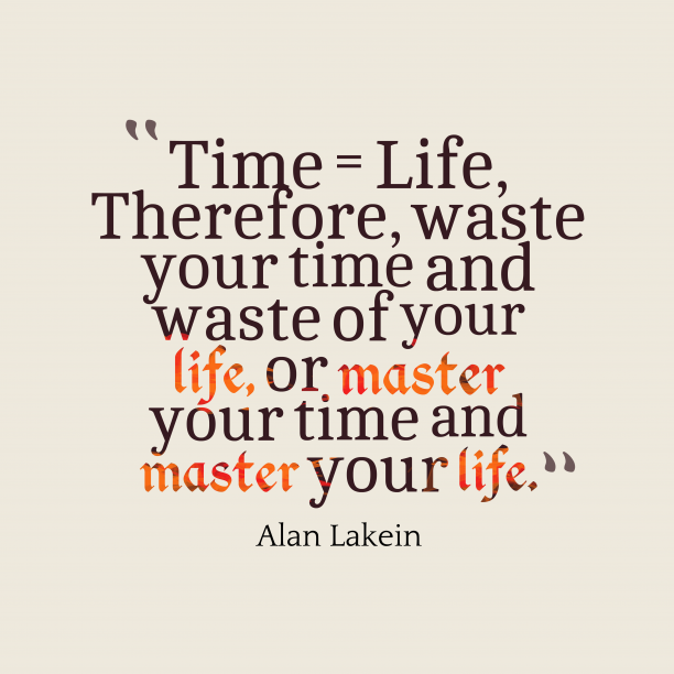 Alan Lakein quote about time.