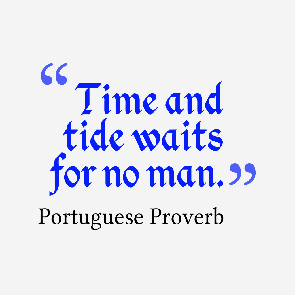 Portuguese proverb about future.