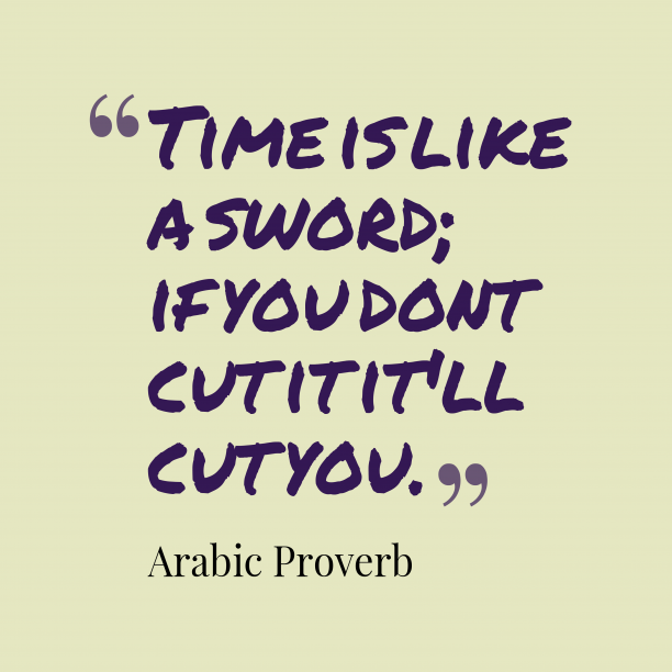Arabic Wisdom 's quote about . Time is like a sword;…