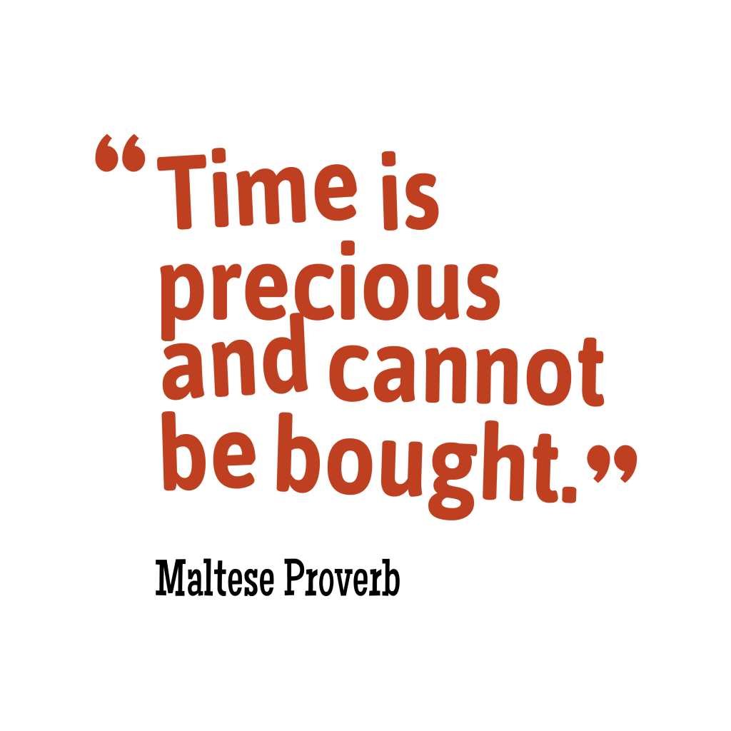 Maltese proverb about time.