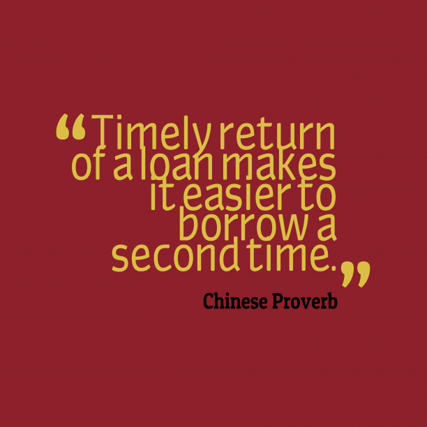 Chinese Wisdom 's quote about . Timely return of a loan…