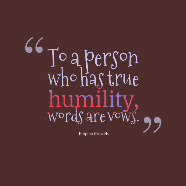 Filipino Wisdom. 's quote about Humility. To a person who has…