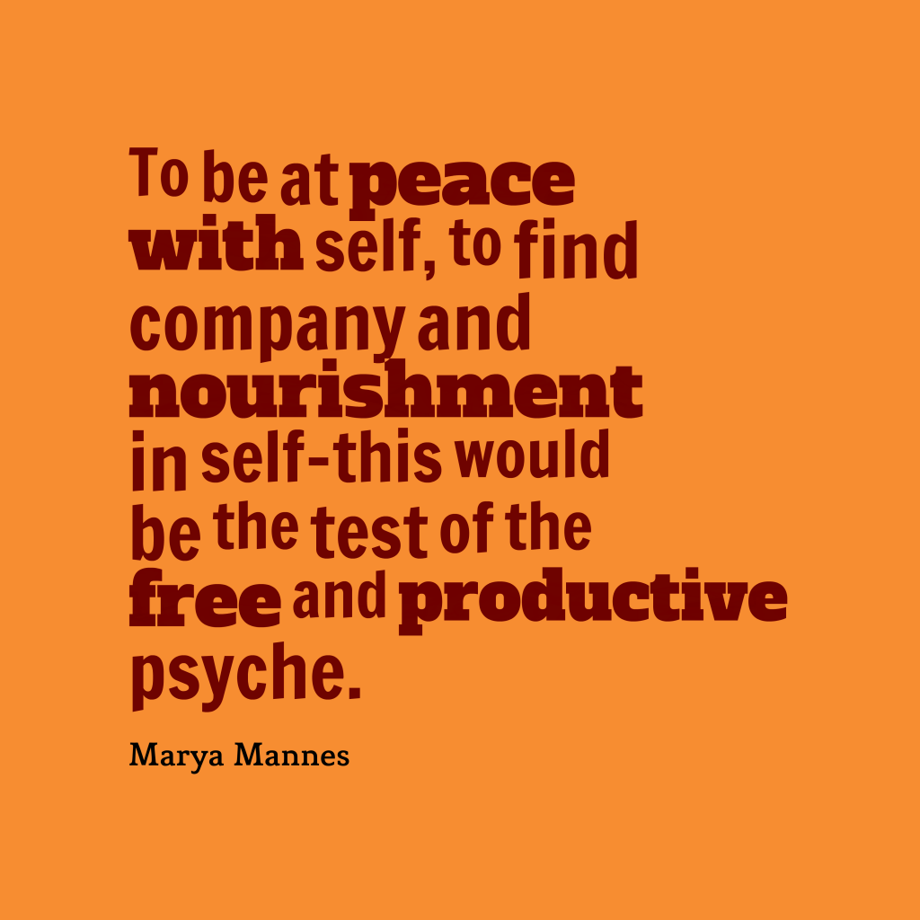 Marya Mannes quote about peace.