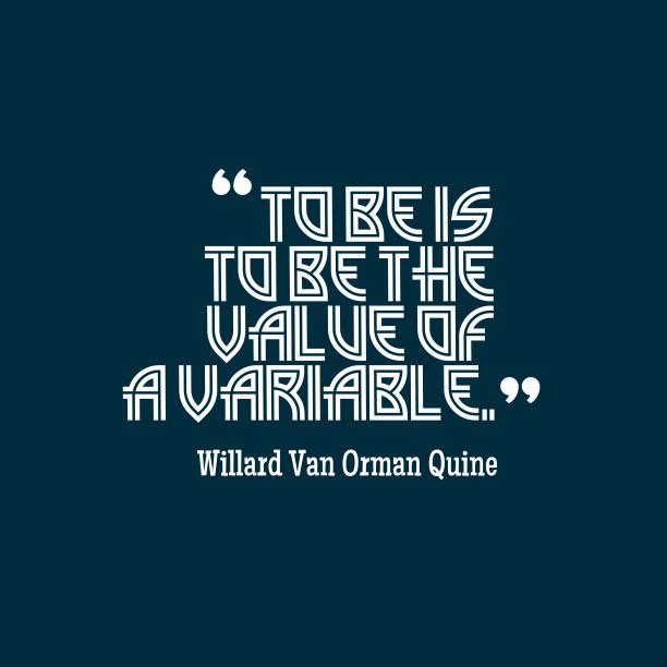Willard Van Orman Quine quote about value.