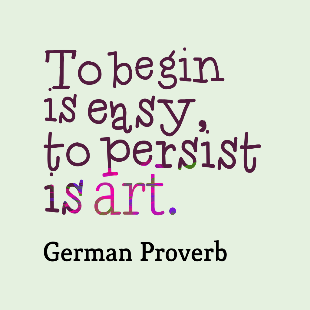 German proverb about start.