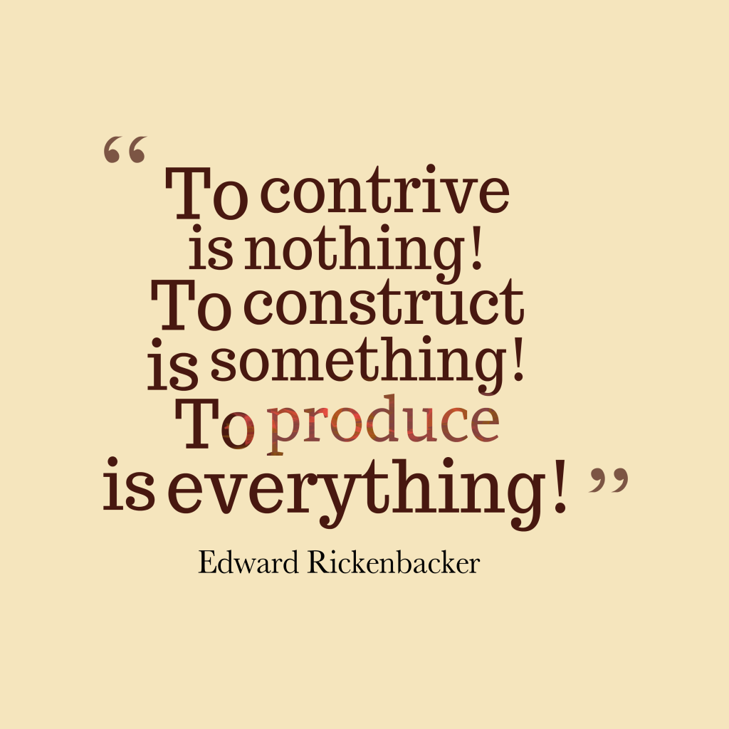 Edward Rickenbacker quote about production.
