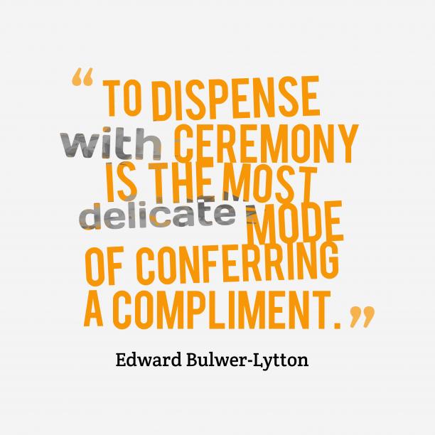 Edward Bulwer-Lytton quote about praise.