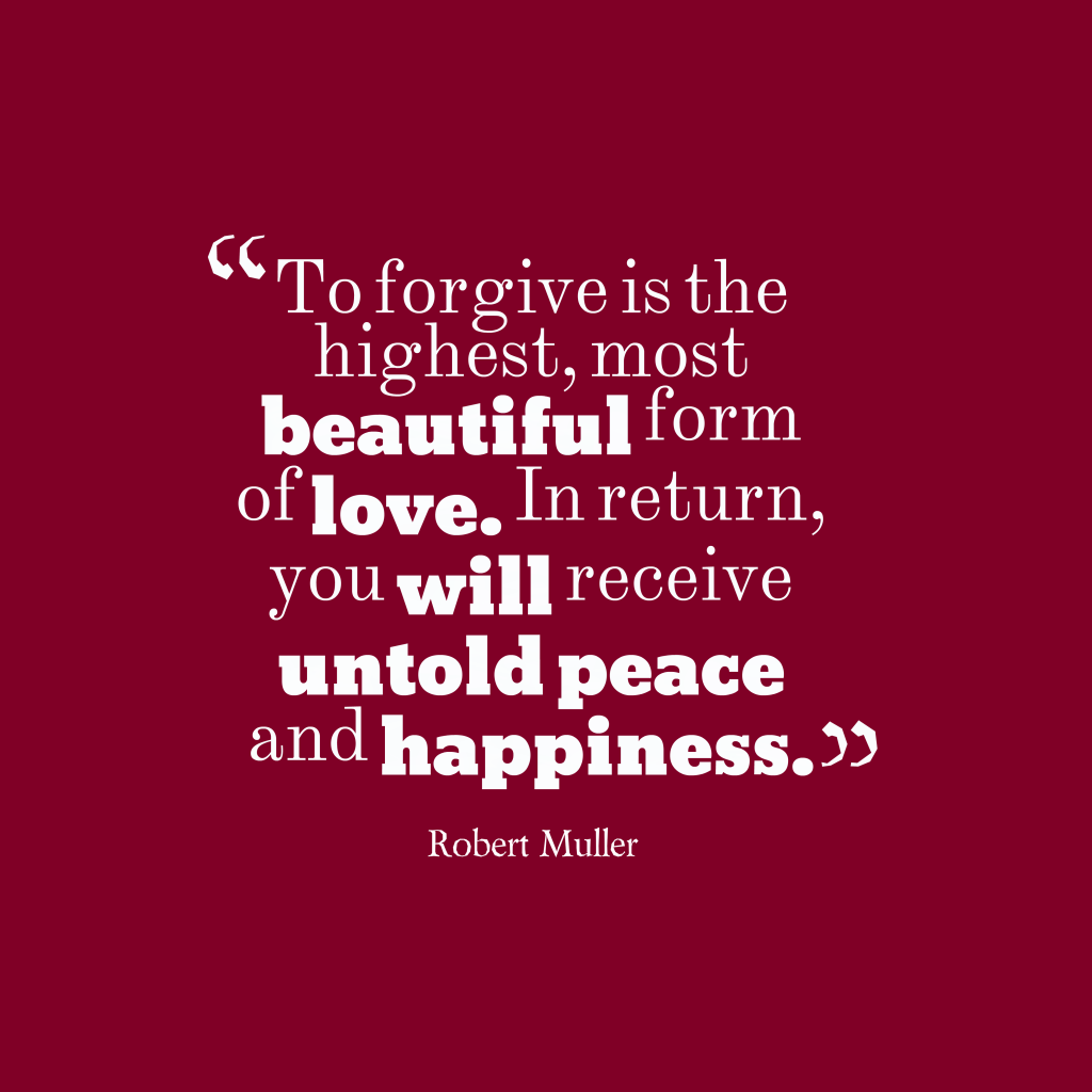Robert Muller quote about forgiveness.