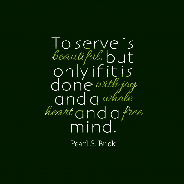 Pearl S. Buck quote about volunteering.