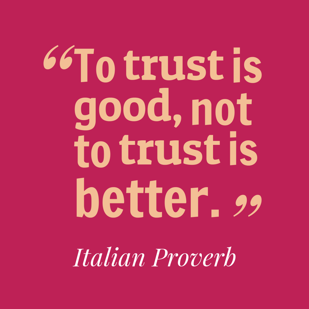 Italian proverb about trust.