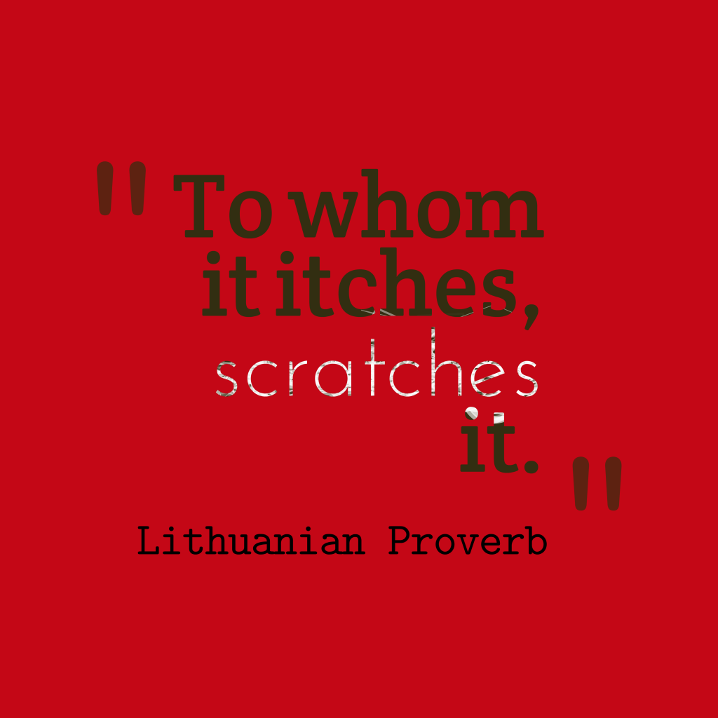 Lithuanian proverb about critical.