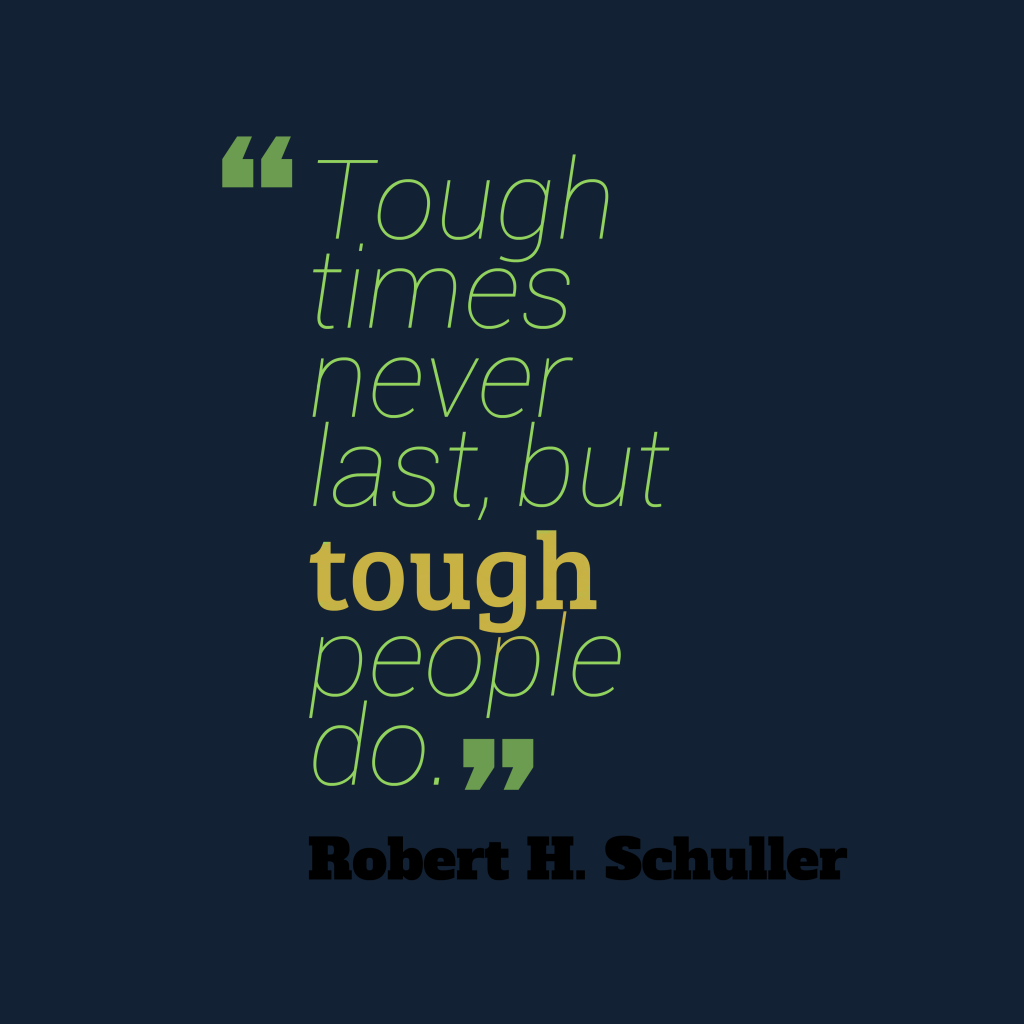 Robert H. Schuller quote about trouble.