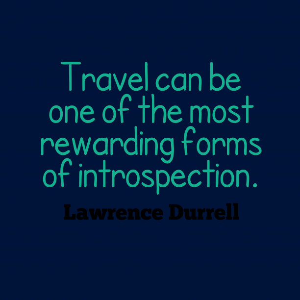 Lawrence Durrell quote about travel.
