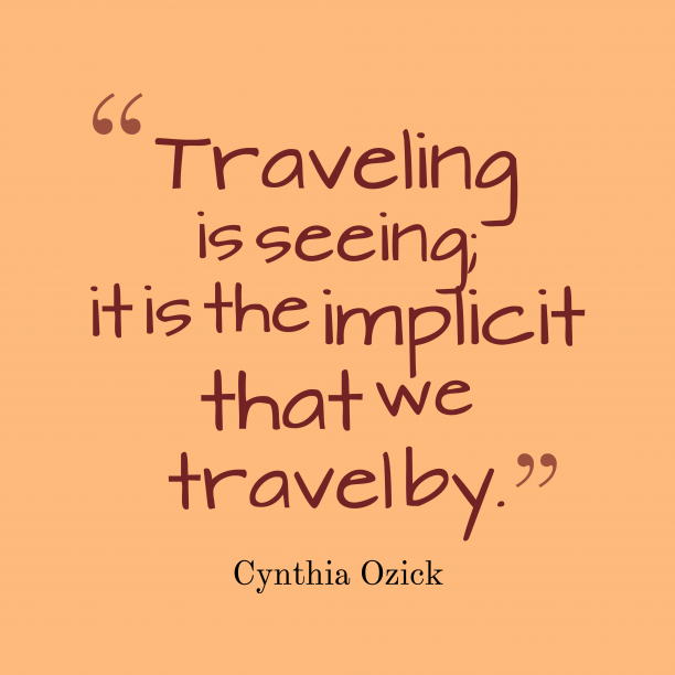 Cynthia Ozick quote about travel.