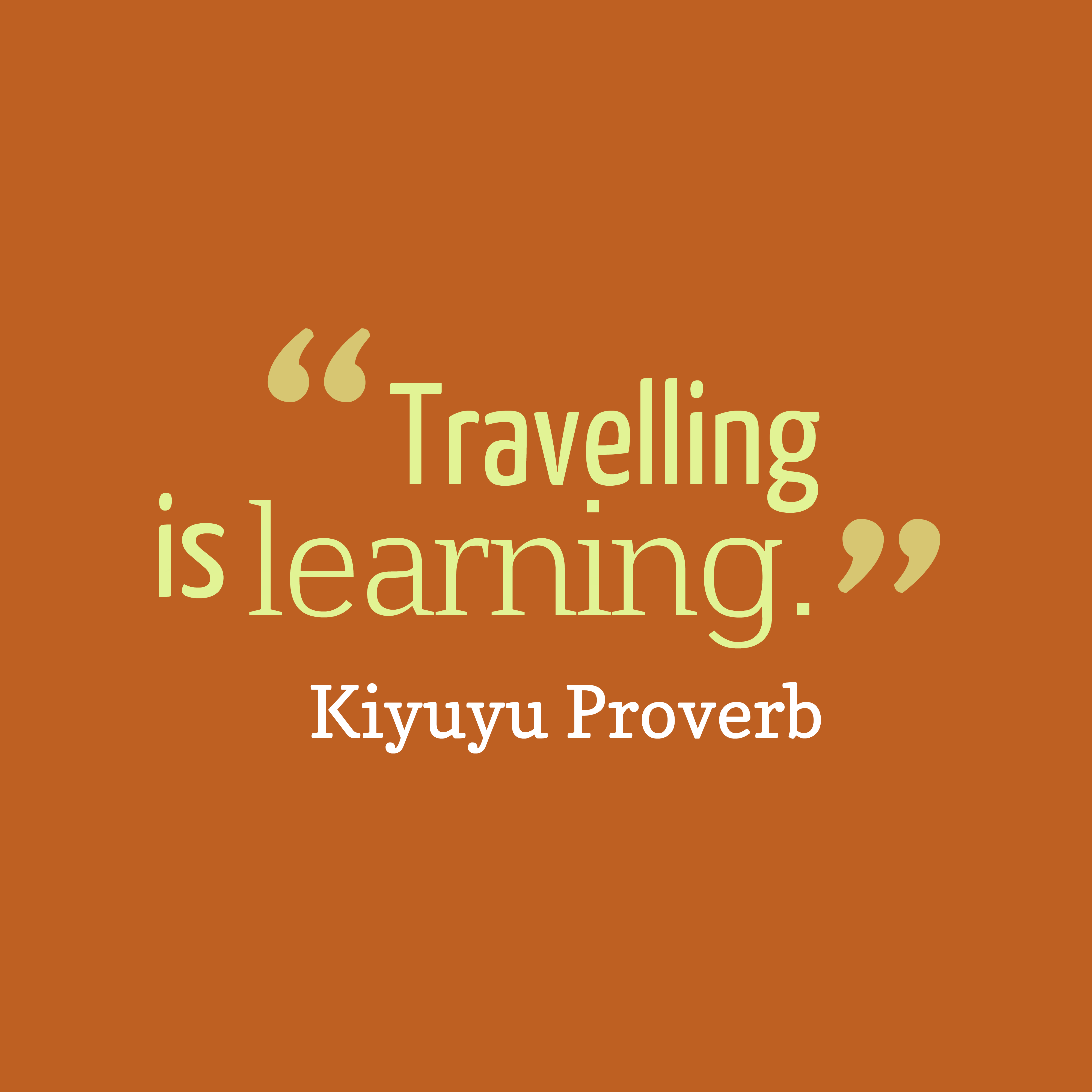 Quotes image of Travelling is learning.