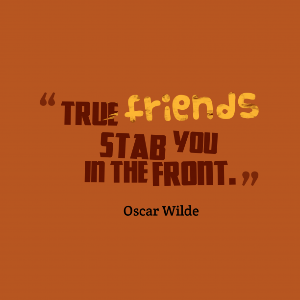 Oscar Wilde quote about friendship. Oscar Wilde Quotes On Friendship And Love